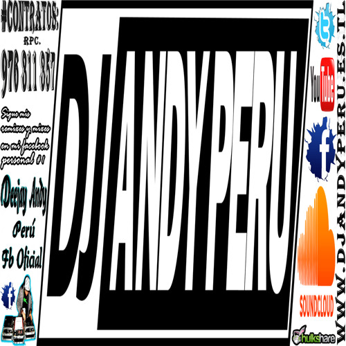 "Hay Algo Que Me Gusta De Ti Mix ""Official Mix Electro 2013"" - DJ ANDY PERU - (www.DjAndyPeru.es.tl)"