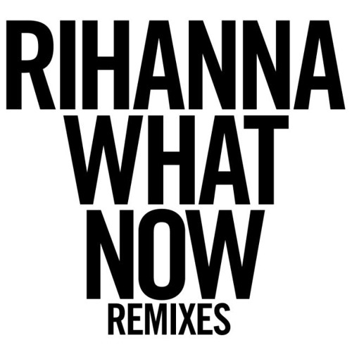 What Now (R3hab Edit Remix)