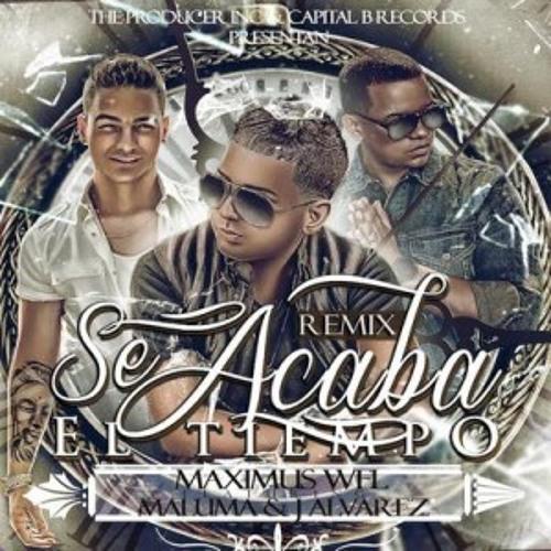 Maximus Well Ft Maluma Y J Alvarez - Se Acabo El Tiempo - (Remix) - [By Dj Topok - Gdr]