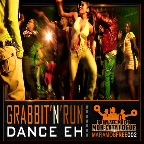 MAFIAMOBFREE002# Grabbit'n'Run - Dance eh [FREE D/L]