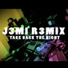 Take Back the Night - Justin Timberlake (J3MI R3MIX)