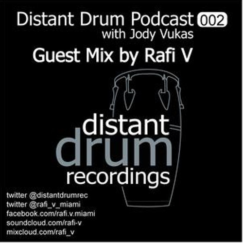 Distant Drum Recordings Podcast 002 mixed by Rafi V