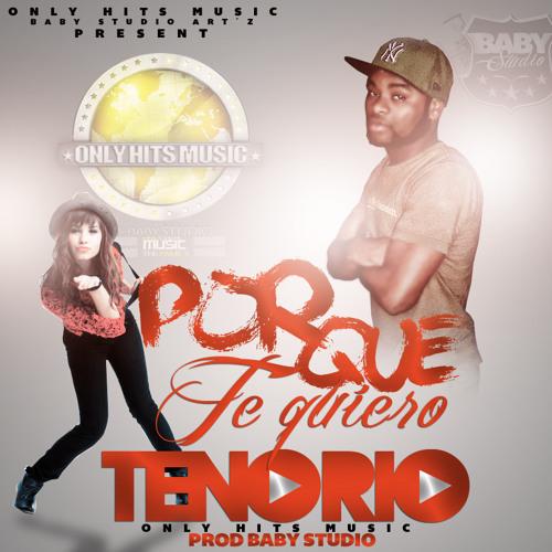 Tenorio - Por Que Te Quiero - Prod Baby Studio