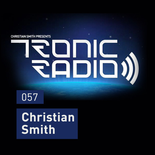 Tronic Podcast 057 with Christian Smith