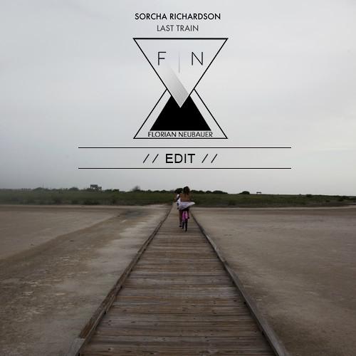 EDIT - Sorcha Richardson - Last Train (Florian Neubauer)