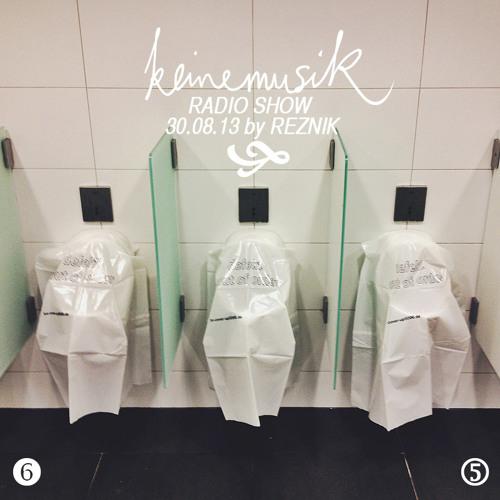 Keinemusik Radioshow by Reznik 30.08.2013