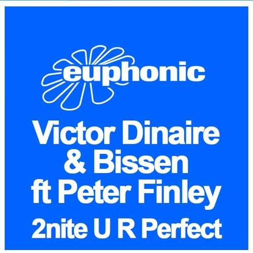 Victor Dinaire & Bissen - 2nite U R Perfect Feat. Peter Finley (Lenny Ruckus Remix)