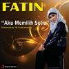 Aku Memilih Setia ( X Factor Indonesia ) - Fatin
