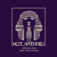 Hot Natured - Alternate State (Ft. Roisin Murphy)