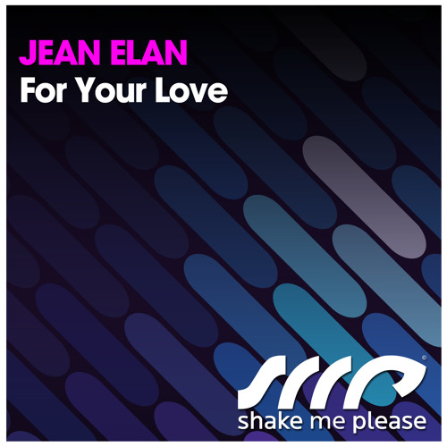Jean Elan - For Your Love (Original Mix) - PREVIEW