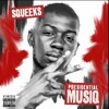 Squeeks - Presidential Musiq -SBTV- - 11 You Better Run (prod By Cakes)