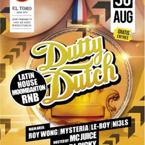 DUTTY DUTCH - THE 30th AUGUST 2013 @ EL TORO (GOES)