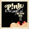 "Pink ""Blow me(One last kiss)"" - Fakemen version"