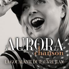 Aurora Chanson - La Goualante du Pauvre Jean (The Poor People Of Paris)