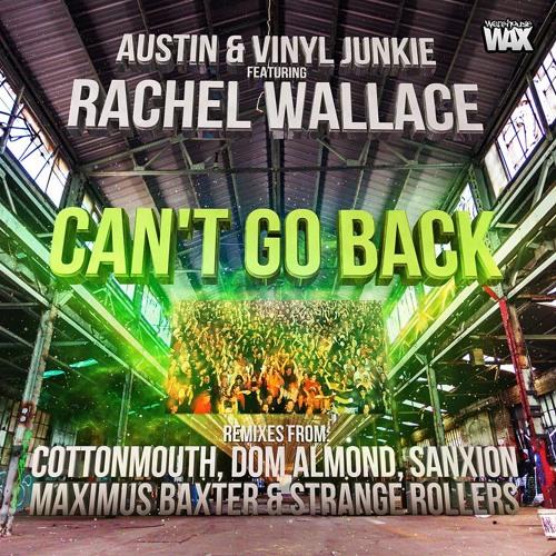 Austin & Vinyl Junkie feat. Rachel Wallace - Can't Go Back (COTTONMOUTH Remix)