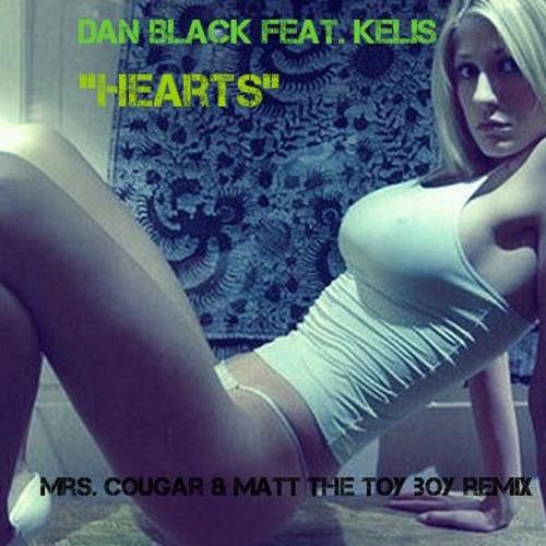 Dan Black feat. Kelis - Hearts (Mrs Cougar & Matt the Toy Boy Remix)�