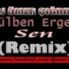 Gülben Ergen - Sen 2013(Remix)Dj Ömer Çığrıkçı