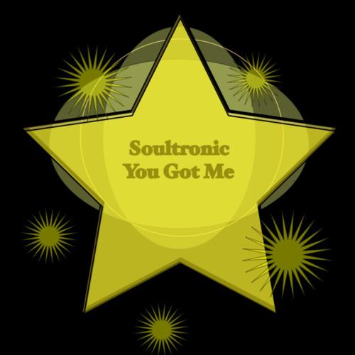 Soultronic - You Got Me....read discription