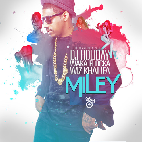 Miley - DJ Holiday Feat. Wiz Khalifa & Waka Flocka