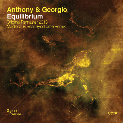 Anthony & Georgio - Equilibirum (Madloch & Beat Syndrome Remix) [Sound Avenue]