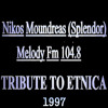 Tribute To Etnica, 1997, Melody Fm 104.8