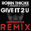 ROBIN THICKE FT KENDRICK LAMAR - GIVE IT 2 U (LEXOSKELETON REMIX)