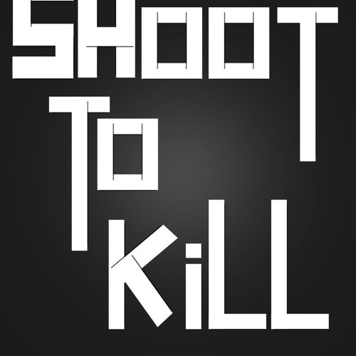 *New* Shoot To Kill | For Sale