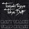Teriyaki Boyz - Tokyo Drift (Rayy Traxx ''Trap'' Remix)