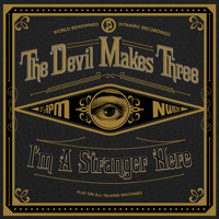 The Devil Makes Three - Stranger