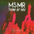 MS MR Think Of You (RAC Mix) Artwork
