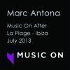 Marc Antona @ Music On After - La Plage Ibiza (Daniele smiling...) - July 2013