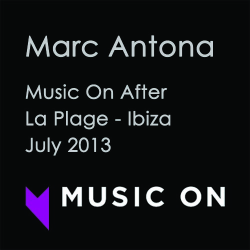 Marc Antona @ Music On After - La Plage Ibiza (Daniele smiling...) - July 2013