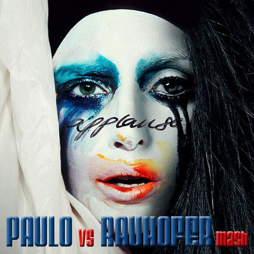 Lady Gaga (PAULO Vs RAUHOFER Rework) DOWNLOAD