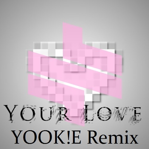 Thrixe - Your Love (YOOK!E Remix)