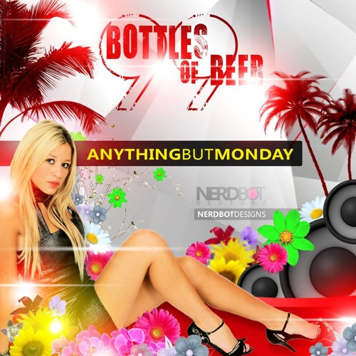 feat. Anything but Monday - 99 Bottles of Beer (DJ Noise Dub Mix)