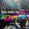 You Make Me - Avicii MixUp By Dj Misa