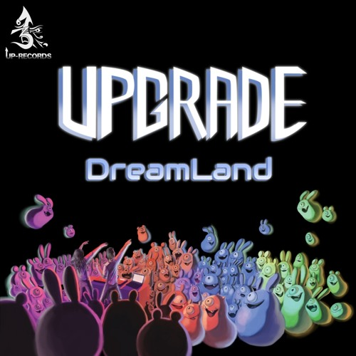 UPGRADE - DreamLand - [OUT NOW]