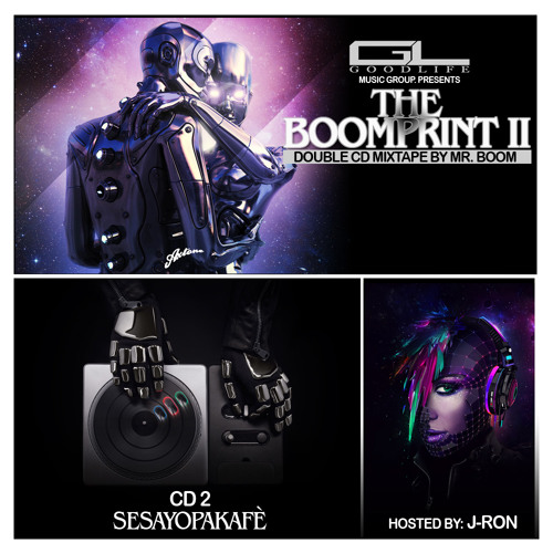 THE BOOMPRINT II CD 2 #sesayopakafè MIX BY MR. BOOM HOST BY J-RON