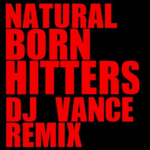 Natural Born Hitters (DJ Vance Remix)