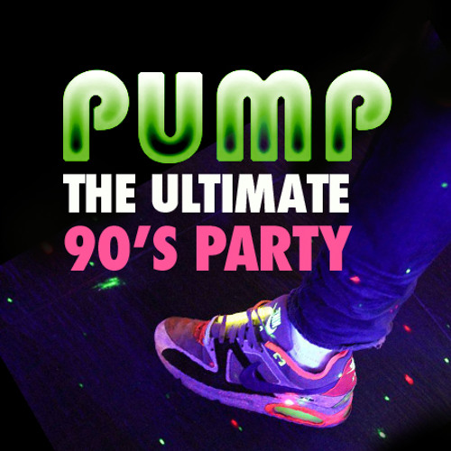 PUMP the Ultimate 90's Party MIX