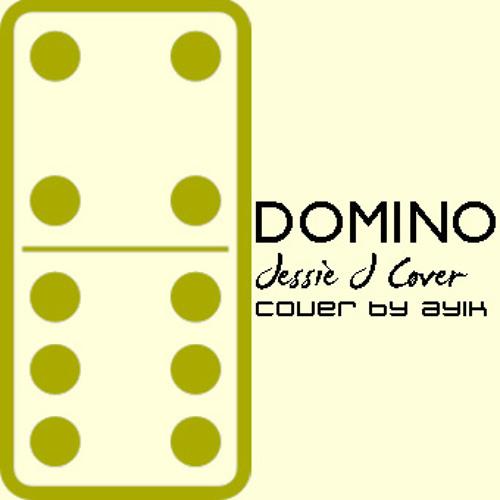 Domino (Jessie J Cover) By Ayik