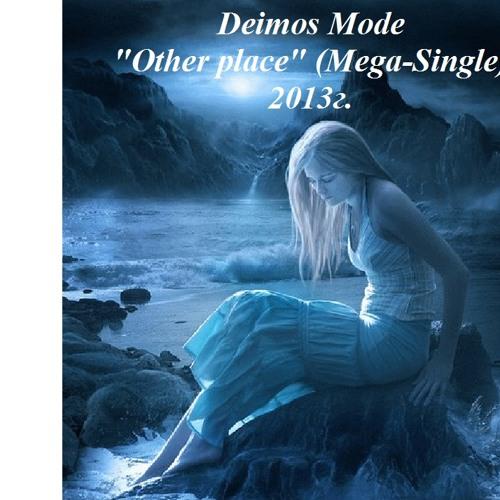 Deimos Mode - Other Place (Remix Radio Edit)
