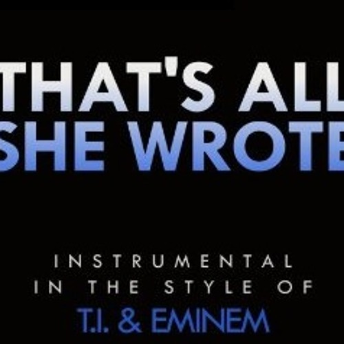 Eminem-That's All She Wrote Instrumental