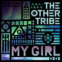 The Other Tribe - My Girl (Grum Remix)