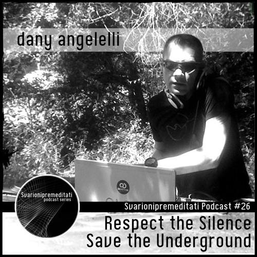 Dany Angelelli at Svarionipremeditati Podcast Series #26