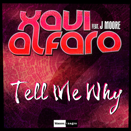 Xavi Alfaro feat J Moore - Tell Me Why (Preview)