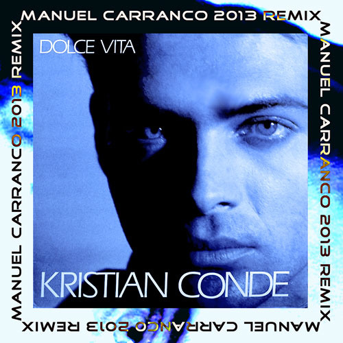 Kristian Conde - Dolce Vita (M Carranco 2013 Remix) (SC Edit) - COMING SOON