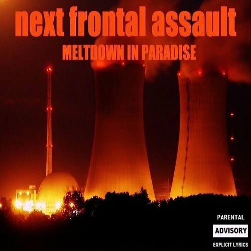"Next Frontal Assault - ""No Respect"" - Meltdown in Paradise"