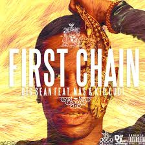 First Chain- Big Sean ft. Nas and Kid Cudi