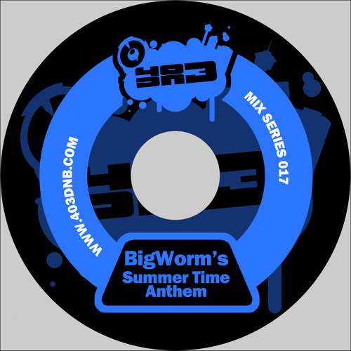 Big Worm - 403 DNB Mix Series # 17 - Big Worm's Summer Time Anthem